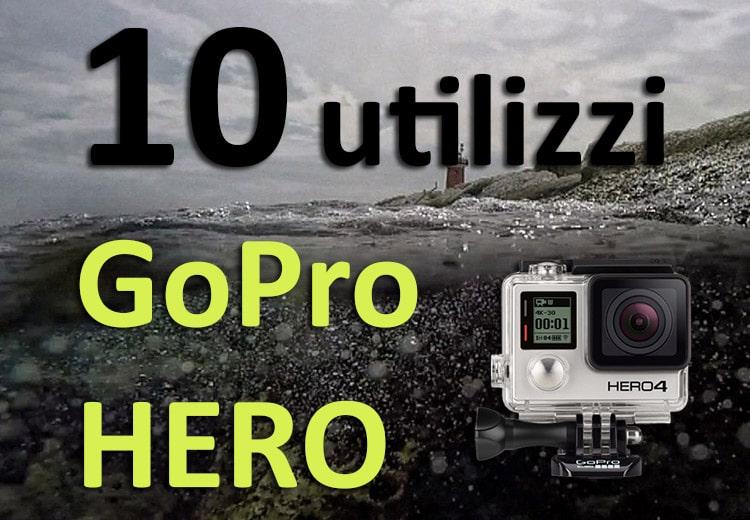 10 modi per utilizzare una GoPro