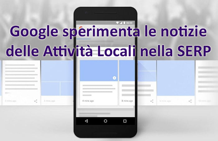 Google sperimenta le notizie delle Attività Locali nella SERP